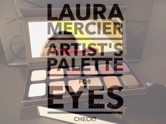 Laura Mercier Artist's Palette for Eyes: CHECK!