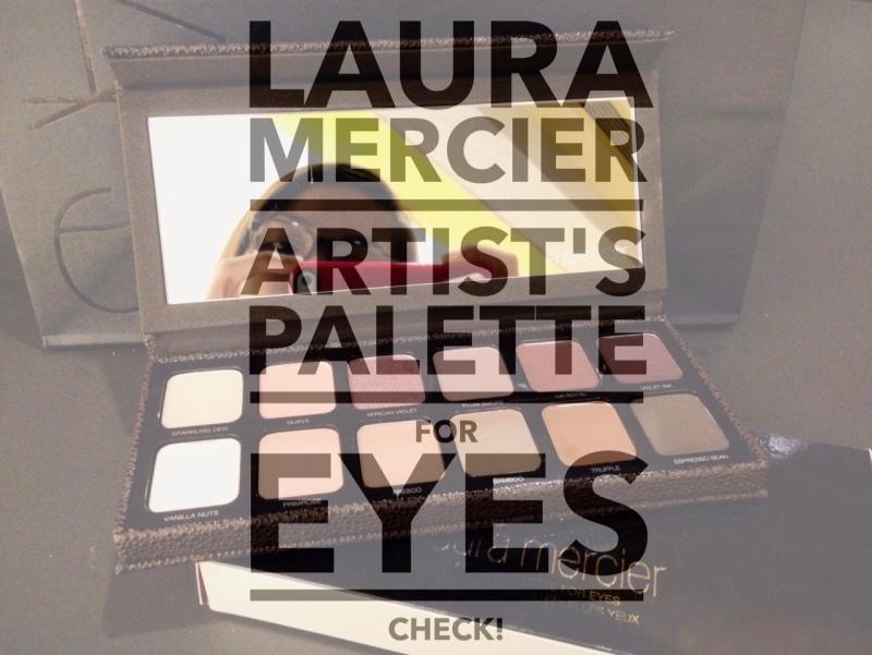 Laura Mercier Artist's Palette for Eyes: CHECK!